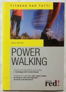Power Walking. Fitness per tutti di Janice Meakin; Ed.Red, 2008 nuovo
