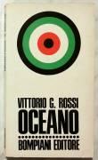 Oceano di Vittorio G.Rossi; Editore: Bompiani, giugno 1971 perfetto
