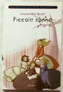 Piccole donne di Louisa May Alcott Ed.Mondadori su licenza Giunti, 2009 nuovo
