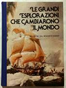 Le grandi esplorazioni che cambiarono il mondo Selezione dal Reader's Digest, Milano,1979 come nuovo