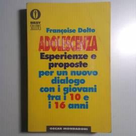 Adolescenza - Esperienze e Proposte - Best Sellers - Françoise Dolto - 2003