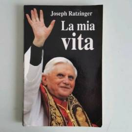La Mia Vita - Joseph Ratzinger - Benedetto XVI - San Paolo Editore - 2005