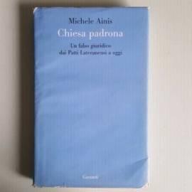 Chiesa Padrona - Michele Ainis - Garzanti - Un Falso Giuridico Dai Patti - 2009