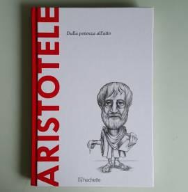 Aristotele - Ruiz Trujillo - Dalla Potenza All'Atto - Hachette - 2016