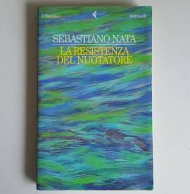 La Resistenza Del Nuotatore - Sebastiano Nata - I Narratori - Feltrinelli - 1999