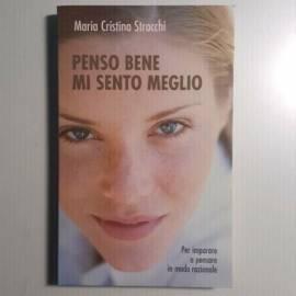 Penso Bene Mi Sento Meglio - Maria Cristina Strocchi - San Paolo Editore - 2006