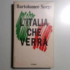 L'Italia Che Verrà - Bartolomeo Sorge - Piemme Editore - 1992