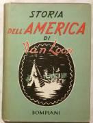 Storia della America di Hendrik Willem Van Loon; Ed.Bompiani, Milano 1951 ottimo