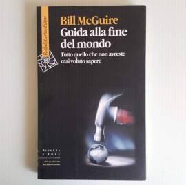 Guida Alla Fine Del Mondo - Bill McGuire - Raffaello Cortina Editore - 2003