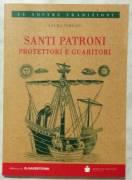 Santi patroni protettori e guaritori di Laura Simeoni Ed: Dario De Bastiani, 2013 nuovo