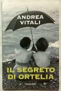 Il segreto di Ortelia di Andrea Vitali; Ed.Mondolibri su licenza Garzanti, 2007 nuovo