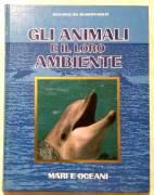Gli animali e il loro ambiente-Mari e oceani Selezione dal Readers's Digest,1992 nuovo