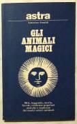 Gli animali magici di Antonino Anzaldi; Ed.Astra, marzo 1981 perfetto