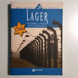 Lager - Inferno e Follia Dell'Olocausto - Demetra - Atlanti Del Sapere - 2004