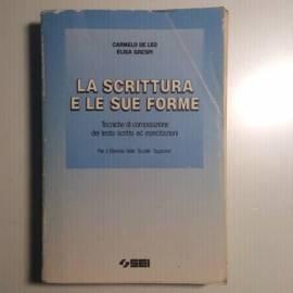La Scrittura e Le Sue Forme - Carmelo De Leo, Elisa Gasperi - Sei