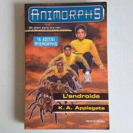 Animorphs - L'Androide - (K.A.Applegate) - Mondadori - 1999