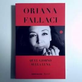 Quel Giorno Sulla Luna - Orianna Fallaci - Corriere Della Sera - Rizzoli - 2019