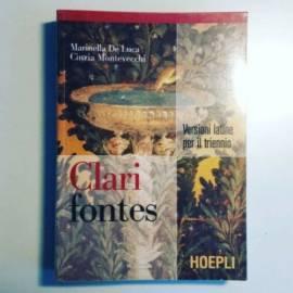 Clari Fontes - Versioni Latine Triennio - De Luca, Montevecchi - Hoepli - 2007