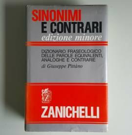 Dizionario Dei Sinonimi e Contrari - Giuseppe Pittàno - Zanichelli - 1989