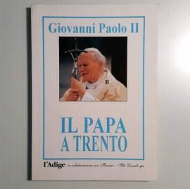 Il Papa a Trento - Giovanni Paolo II - L'Adige