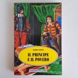 Il Principe e Il Povero - Mark Twain - Edizioni Polaris - Classici Letteratura