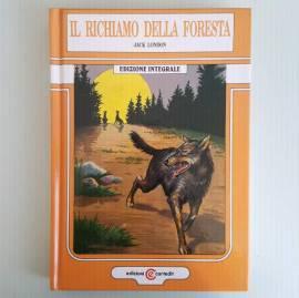 Il Richiamo Della Foresta - Jack London - Edizione Integrale - Cartedit Editore