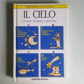 Il Cielo - Curiosità, Leggende e Meraviglie - Andree Bertino - Piccoli Editore