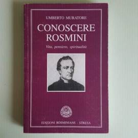 Conoscere Rosmini - Vita, Pensiero, Spiritualità - Umberto Muratore - Ed. Rosminiane