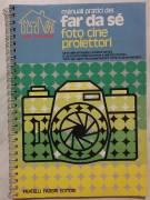 Foto cine proiettori. Manuali pratici del far da sé di G.De Cesco/Fabio G.1°Ed.Fratelli Fabbri, 1975