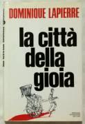 La città della gioia di Dominique Lapierre Ed.Arnoldo Mondadori, 1985 come nuovo