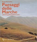 Paesaggi delle Marche nella fotografia del Novecento