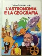 Primo incontro con l'Astronomia e la geografia; Edizioni Paoline, 1985 perfetto