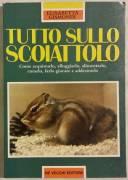 Tutto sullo scoiattolo di Elisabetta Gismondi De vecchi Editore 1996 come nuovo