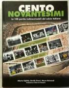 Cento novantesimi.Le 100 partite indimenticabili del calcio italiano nuovo