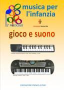 """MUSICA PER L'INFANZIA """"gioco e suono"""""""