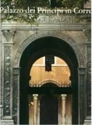 Il Palazzo dei Principi in Correggio Editore: Pizzi, Milano, 1980 con cofanetto come nuovo
