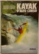 Kayak d'alto corso di François Cirotteau Ugo Mursia Editore, 1987 ottimo