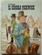 Il circolo Pickwick di Charles Dickens Ed. Giuseppe Malipiero,  Bologna agosto, 1966 perfetto