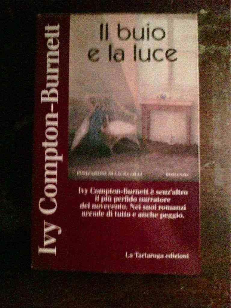 Ivy Compton Burnett - IL buio e la luce