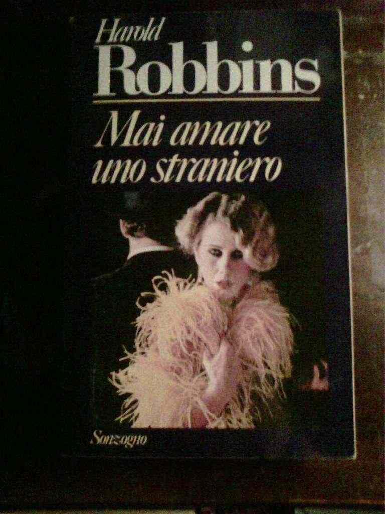 Harold Robbins - Mai amare uno straniero