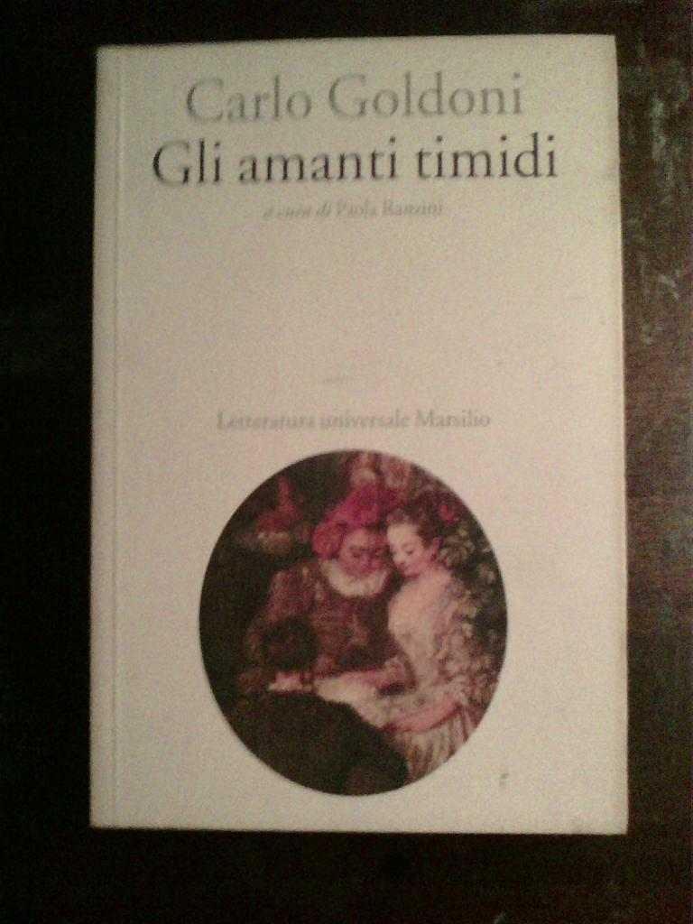 Carlo Goldoni - Gli amanti timidi