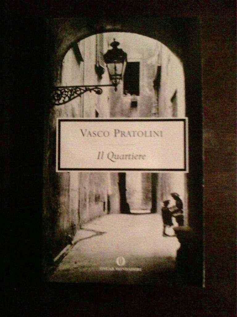 Vasco Pratolini - IL quartiere