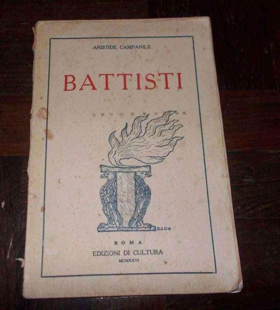 BATTISTI ARISTIDE CAMPANILE 1926 EDIZIONI DI CULTURA PRIMA GUERRA MONDIALE
