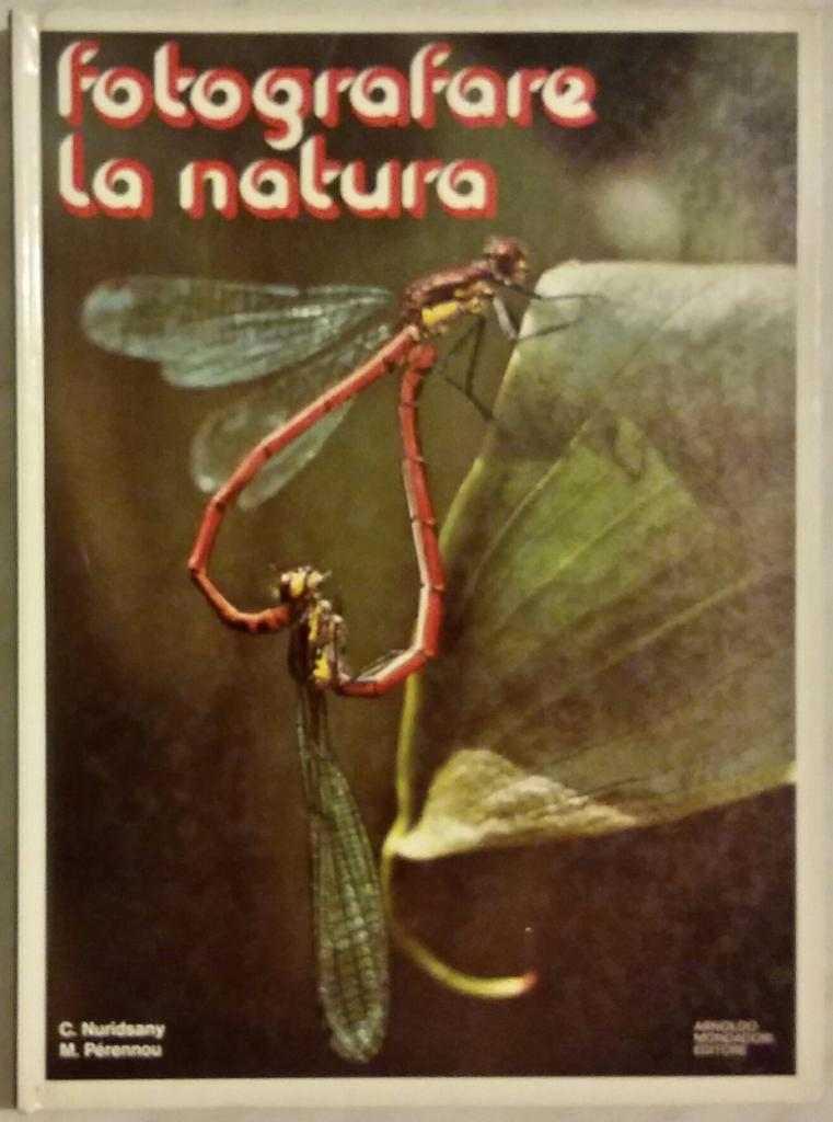 Fotografare la natura Claude Nuridsany, Marie Pérennou 1°Ed.Mondadori 1976 ottimo