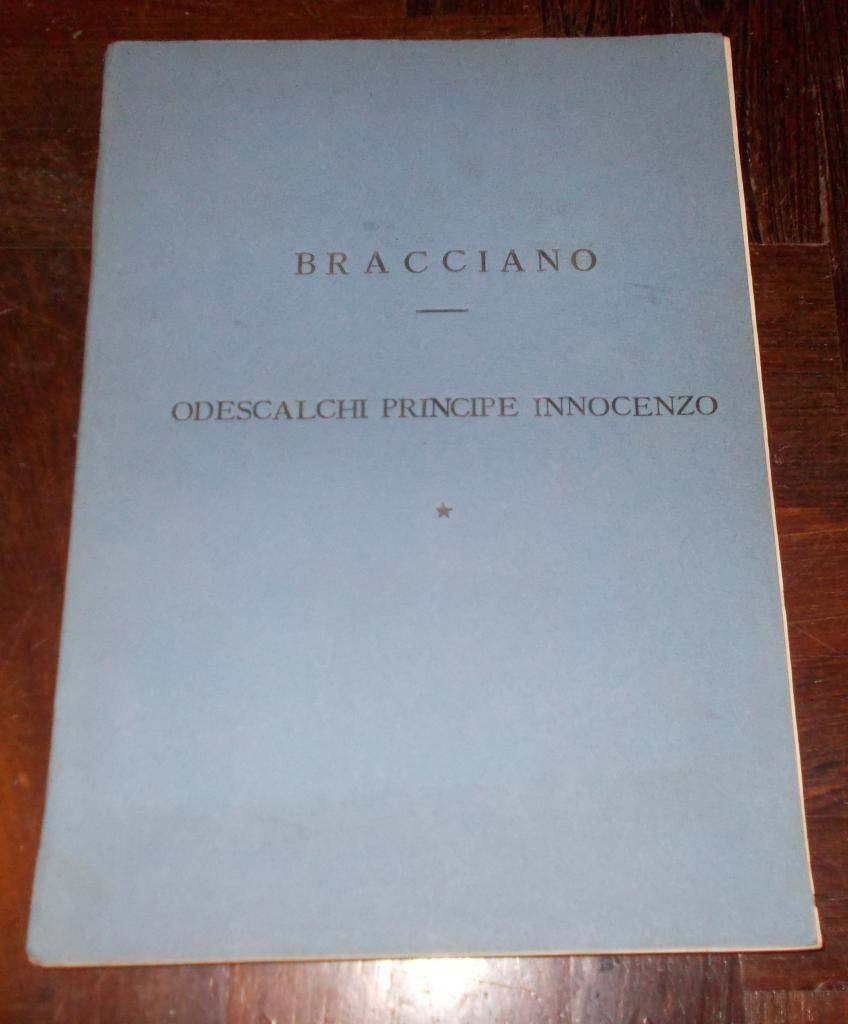 BRACCIANO CASA ODESCALCHI PRINCIPE INNOCENZO 1951 DOCUMENTI E STORIA DELLE PROPRIETA'