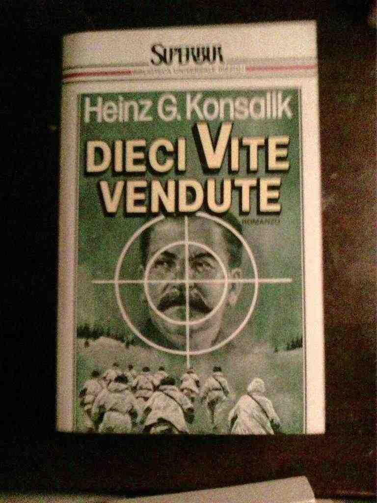 Heinz  G. Konsalik - Dieci vite vendute