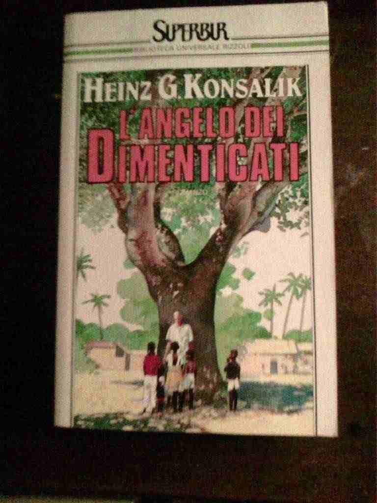 Heinz G. Konsalik - L'angelo dei dimenticati