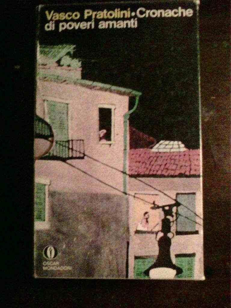 Vasco Pratolini - Cronache di poveri amanti