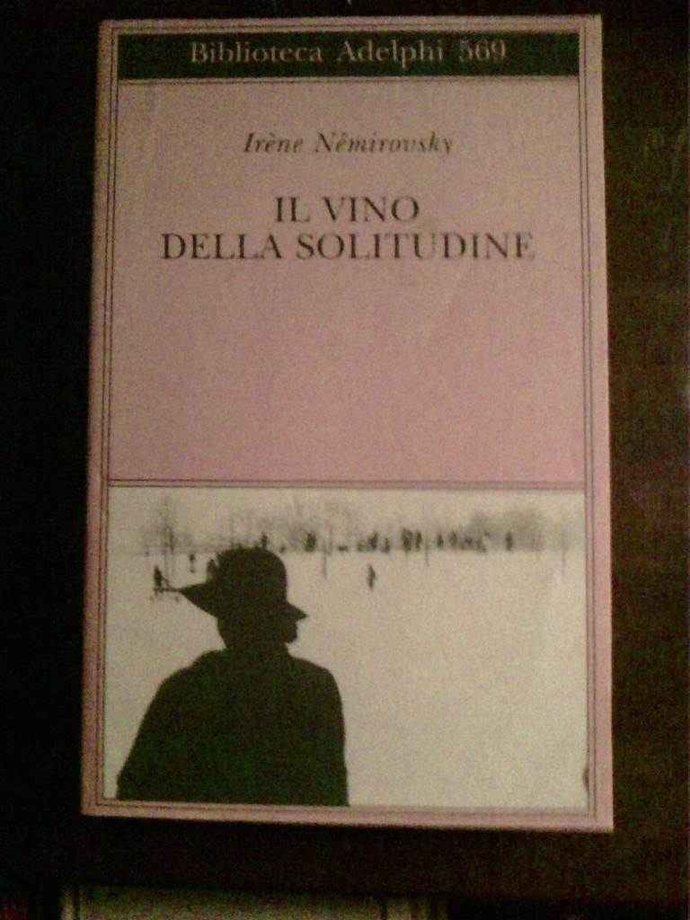 Irene Nemirovsky - IL vino della solitudine