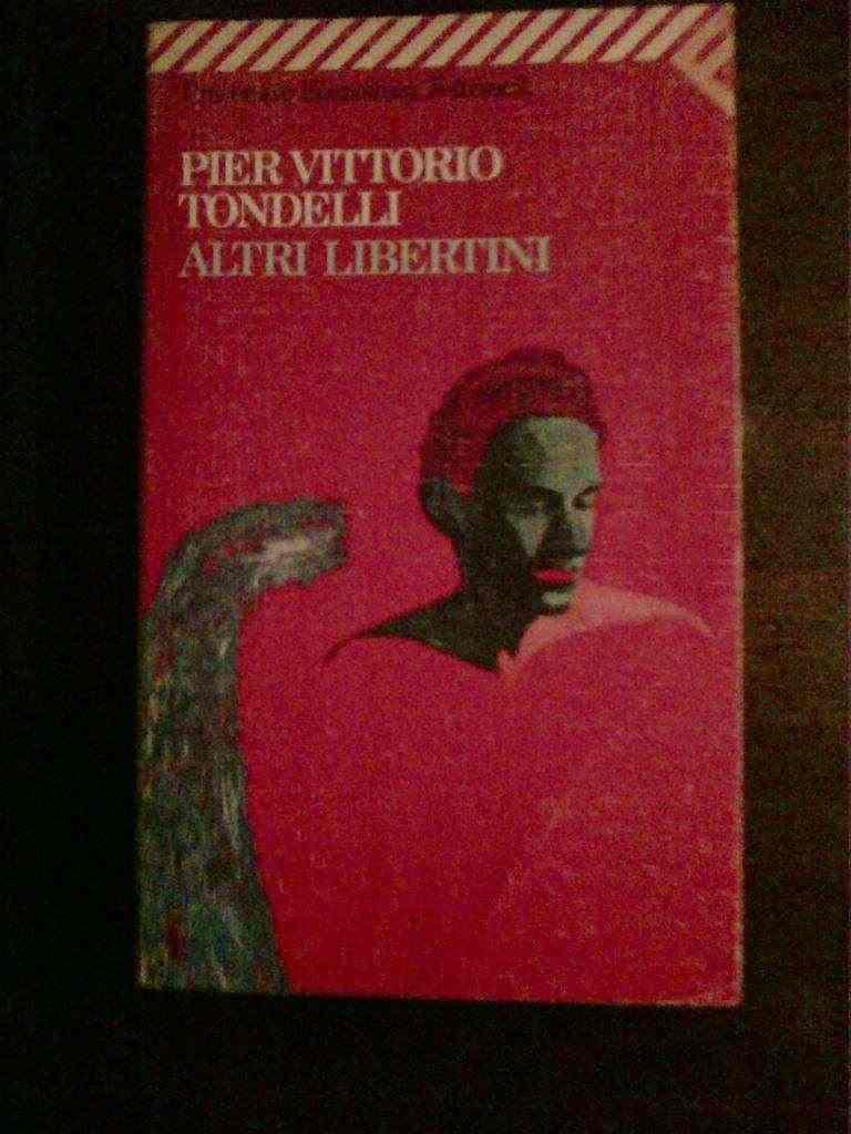 Pier Vittorio Tondelli - Altri libertini